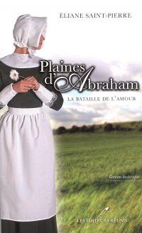 Plaines d'Abraham 01 : La bataille de l'amour