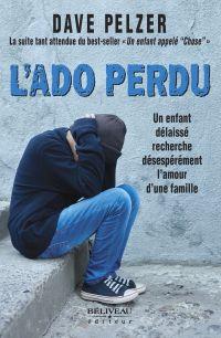 L'Ado perdu : Un enfant dél...