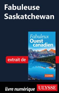 Fabuleuse Saskatchewan