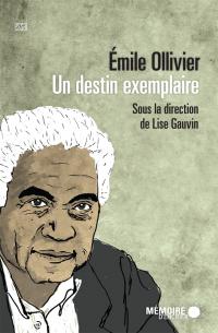 Émile Ollivier. Un destin e...