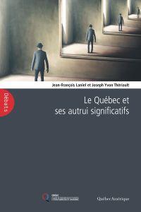 Le Québec et ses autrui sig...
