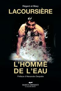 Lacoursière, l'homme de l'eau