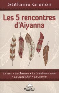Les 5 rencontres d'Aiyanna