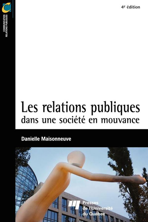 Les relations publiques dans une société en mouvance - 4e édition