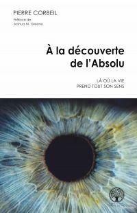 À la découverte de l'Absolu