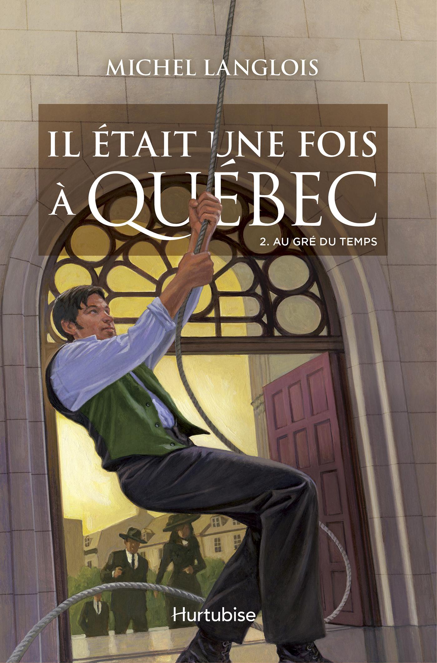 Il était une fois à Québec T2 - Au gré du temps