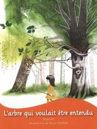L'arbre qui voulait être entendu