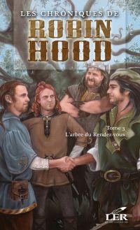 Les chroniques de Robin Hood 3 : L'arbre du Rendez-vous