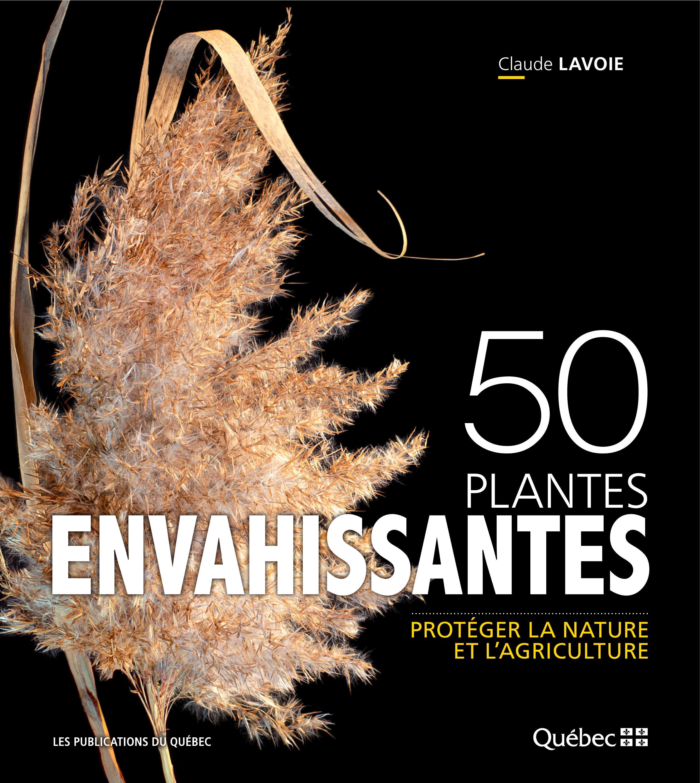 50 plantes envahissantes : protéger la nature et l'agriculture