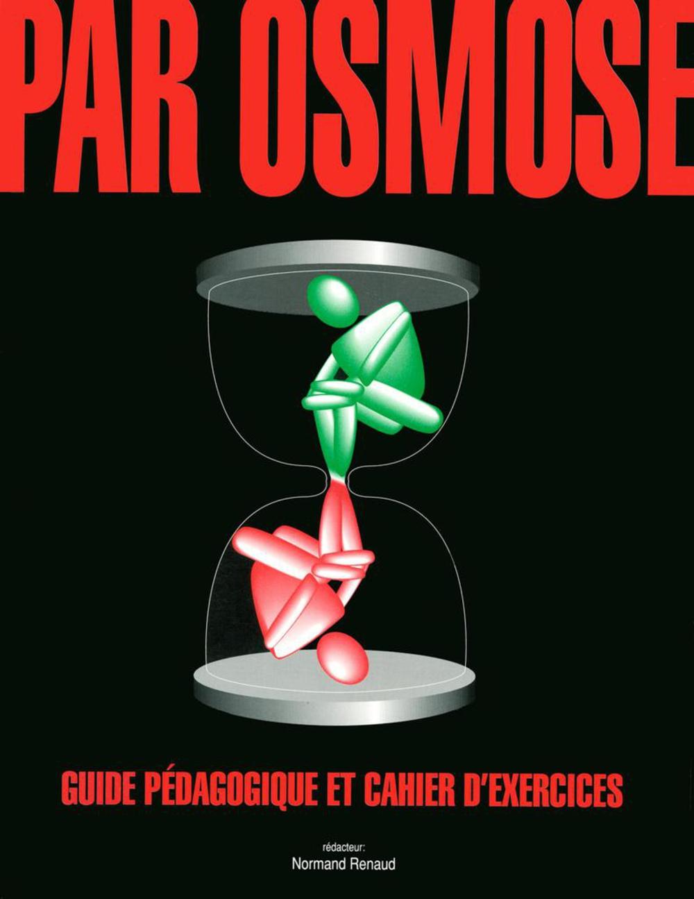 Par osmose - Guide pédagogique et cahier d'exercices
