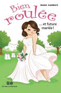 Image de couverture (Bien roulée... et future mariée !)
