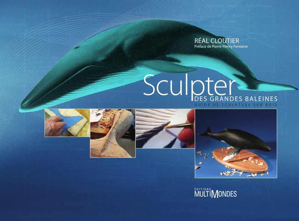 Sculpter des grandes baleines : guide de sculpture sur bois