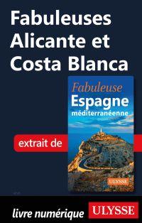 Fabuleuses Alicante et Costa Blanca
