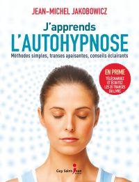 J'apprends l'autohypnose