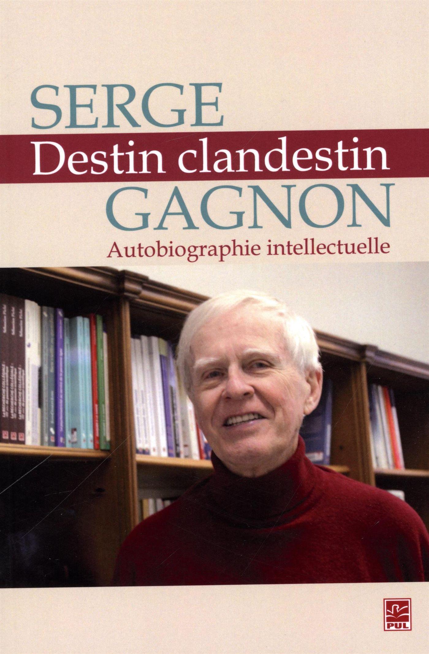Destin clandestin.  Autobiographie intellectuelle