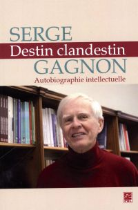 Destin clandestin.  Autobiographie intellectuelle