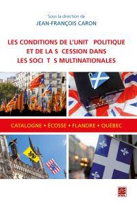 Conditions de l'unité politique et de la sécession dans les sociétés multinationales
