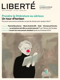 Revue Liberté 314 - Prendre la littérature au sérieux