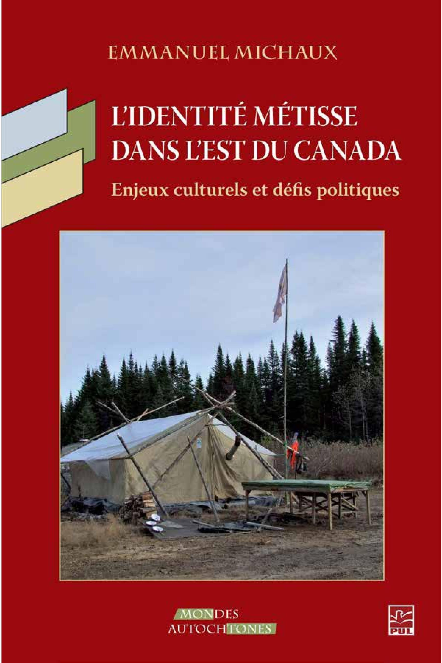 L'identité métisse dans l'est du Canada: Enjeux culturels et défis politiques