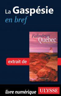 La Gaspésie en bref