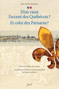 D'où vient l'accent des Québécois? Et celui des Parisiens?