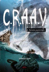 C.R.A.A.V. tome 3: Rechute ...