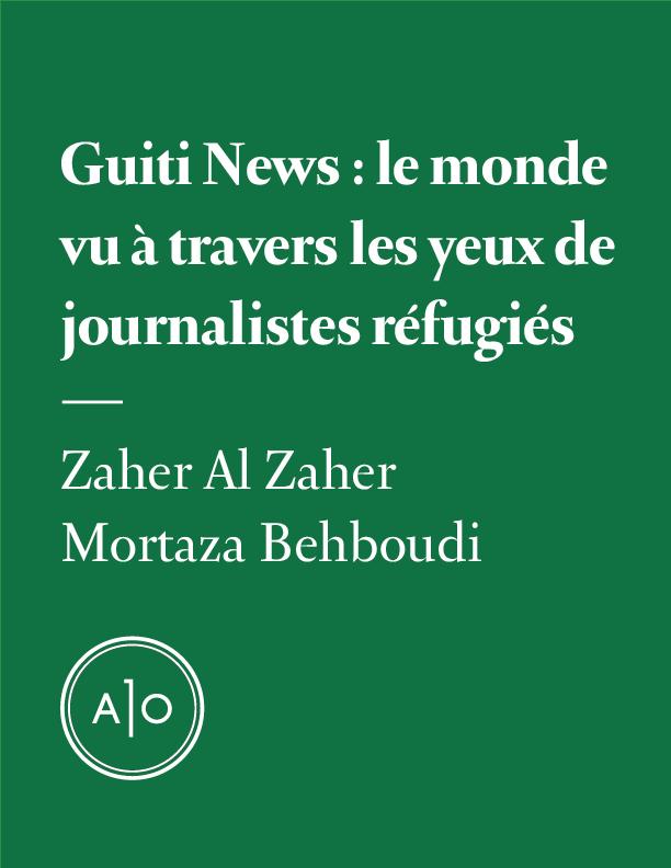 Guiti News: le monde vu à travers les yeux de journalistes réfugiés