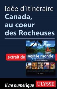 Idée d'itinéraire - Canada, au coeur des Rocheuses
