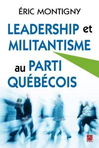 Leadership et militantisme au Parti Québécois