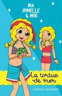 Ma jumelle et moi - La tortue de mer