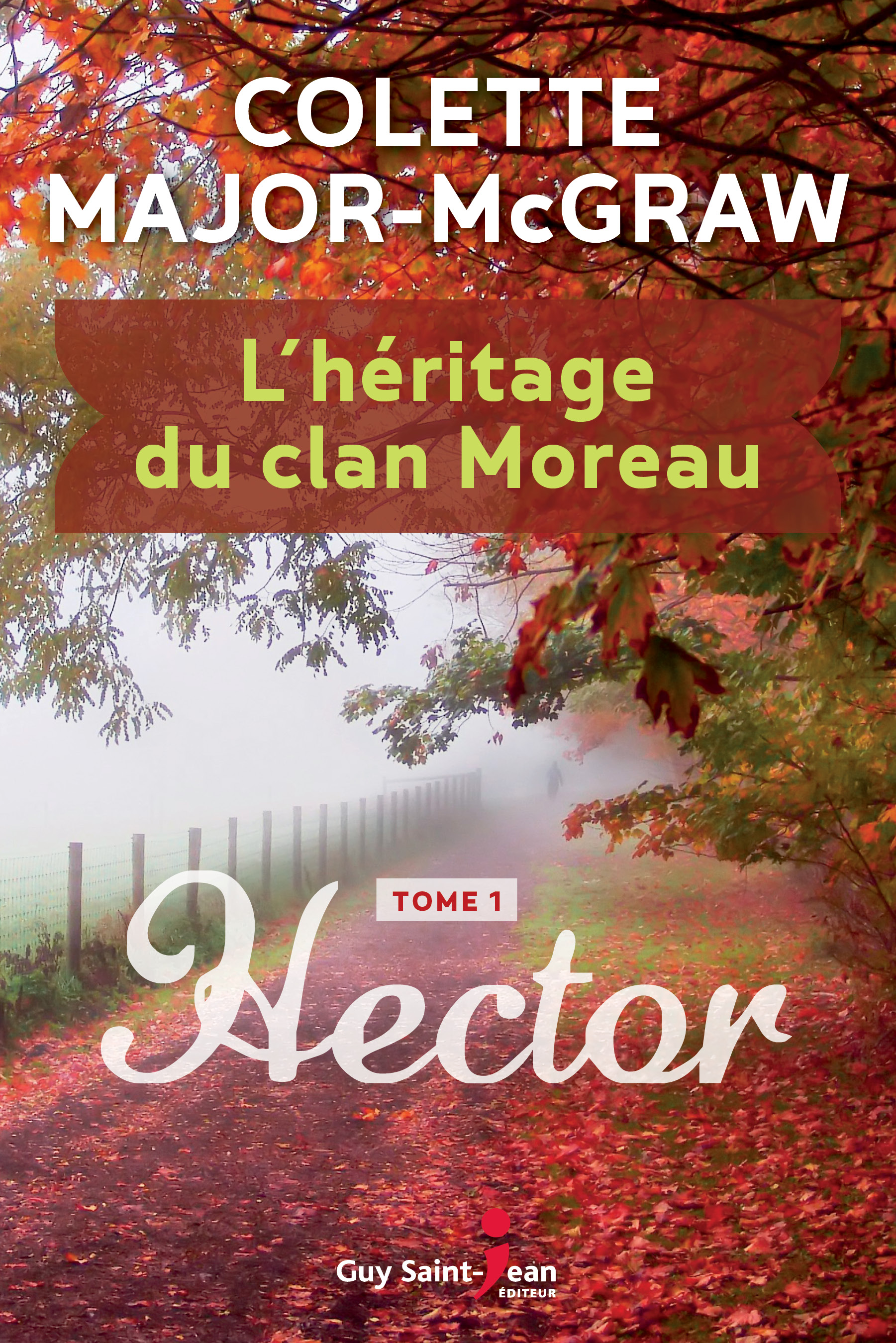 L'héritage du clan Moreau, tome 1