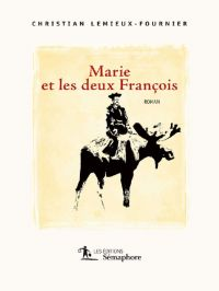 Marie et les deux François