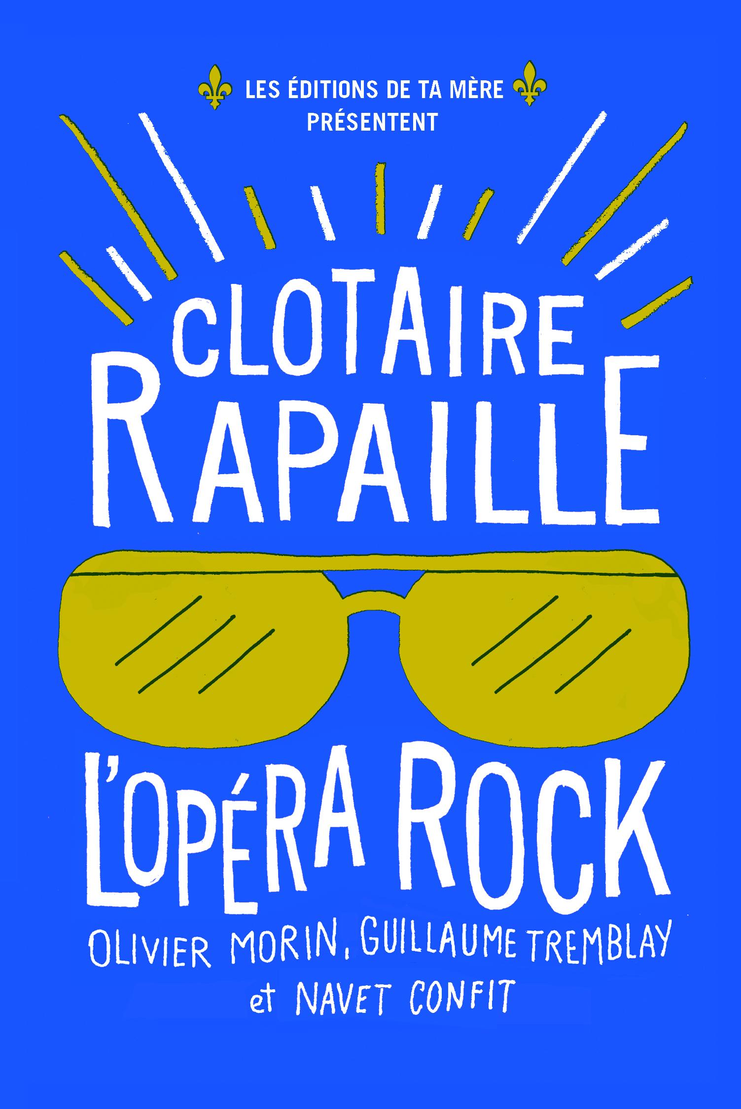 Clotaire Rapaille : l'Opéra Rock