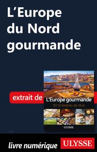 L'Europe du Nord gourmande